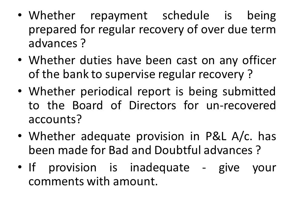Whether repayment schedule is being prepared for regular recovery of over due term advances