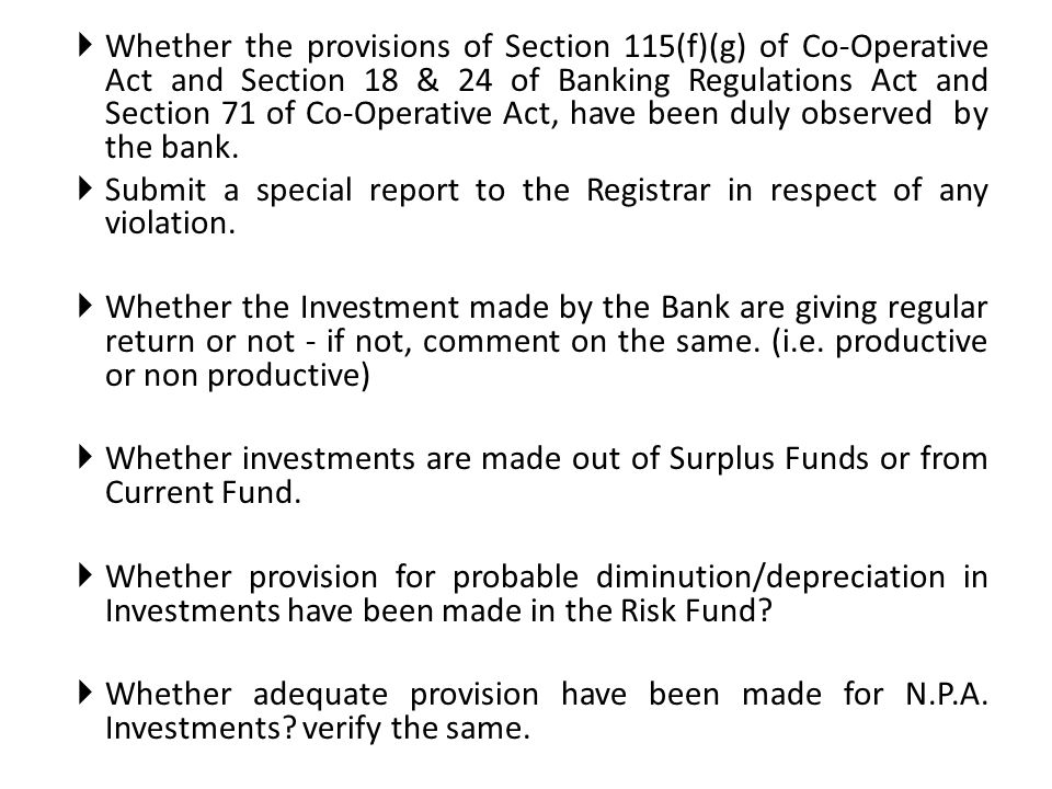 Whether the provisions of Section 115(f)(g) of Co-Operative Act and Section 18 & 24 of Banking Regulations Act and Section 71 of Co-Operative Act, have been duly observed by the bank.