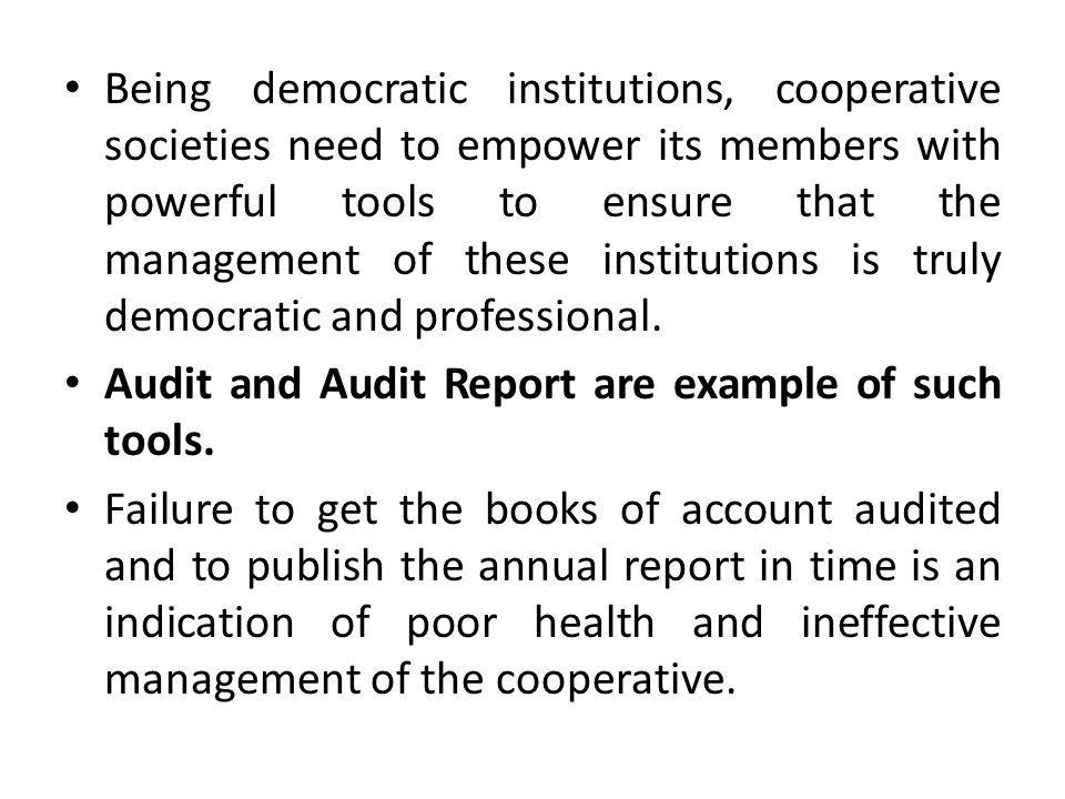 Being democratic institutions, cooperative societies need to empower its members with powerful tools to ensure that the management of these institutions is truly democratic and professional.