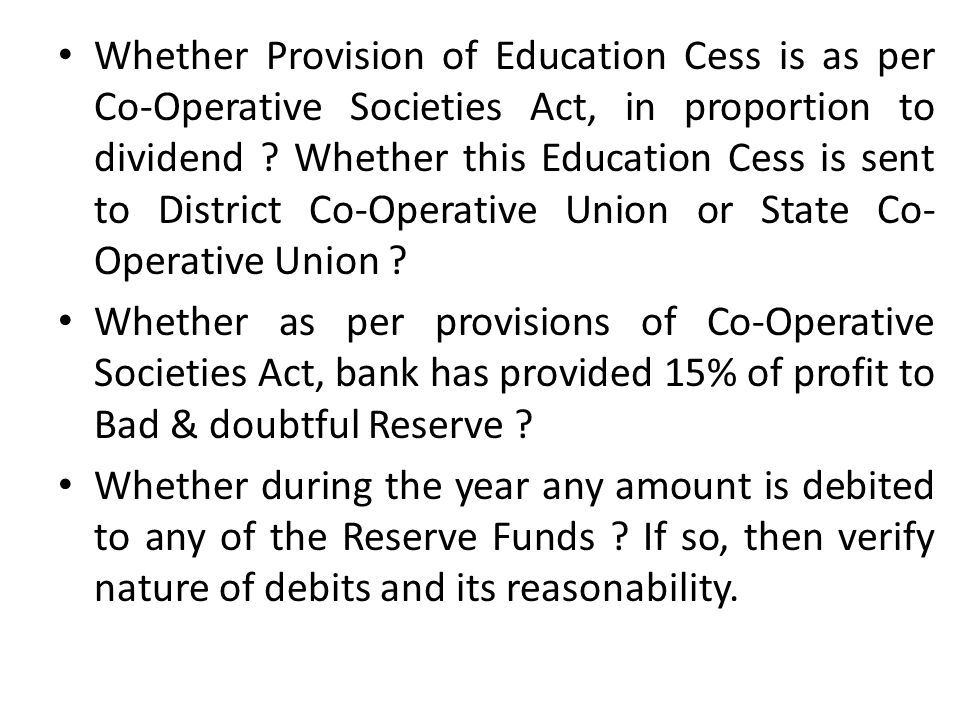 Whether Provision of Education Cess is as per Co-Operative Societies Act, in proportion to dividend Whether this Education Cess is sent to District Co-Operative Union or State Co-Operative Union
