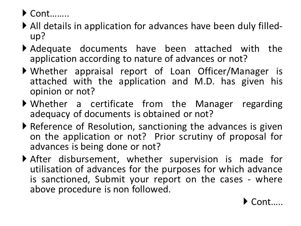 Cont…….. All details in application for advances have been duly filled-up