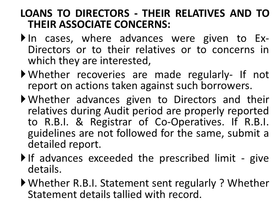 LOANS TO DIRECTORS - THEIR RELATIVES AND TO THEIR ASSOCIATE CONCERNS:
