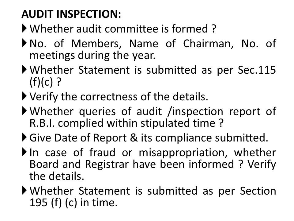 AUDIT INSPECTION: Whether audit committee is formed No. of Members, Name of Chairman, No. of meetings during the year.