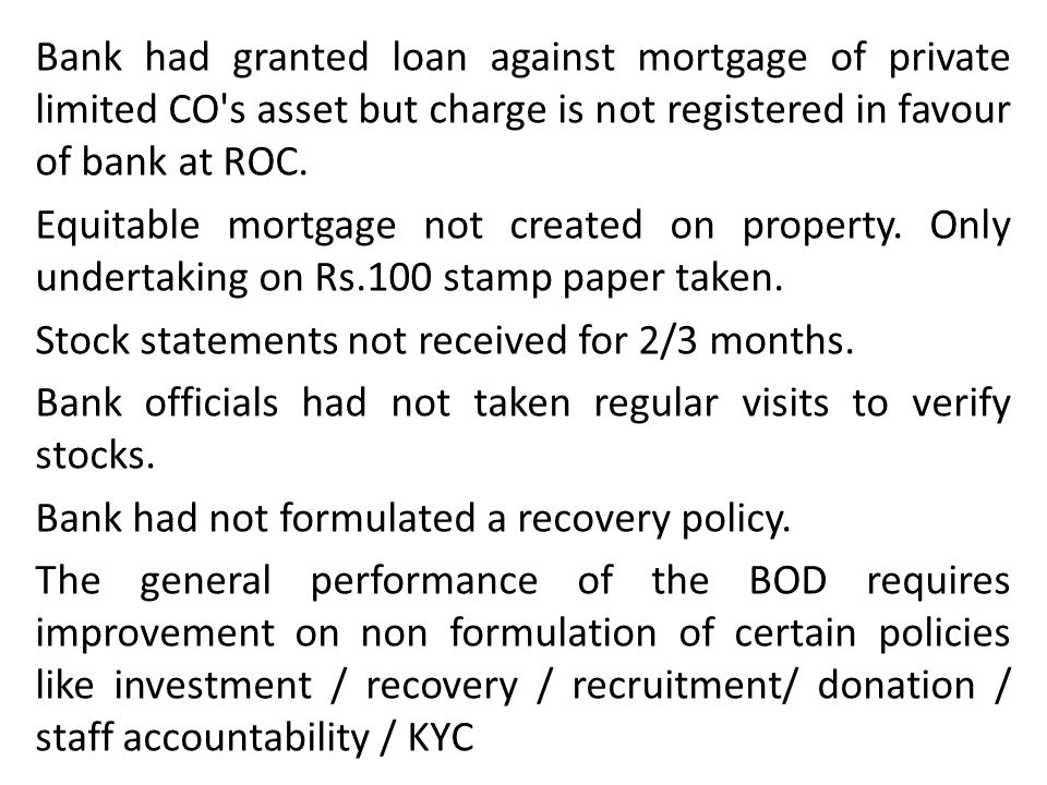 Bank had granted loan against mortgage of private limited CO s asset but charge is not registered in favour of bank at ROC.