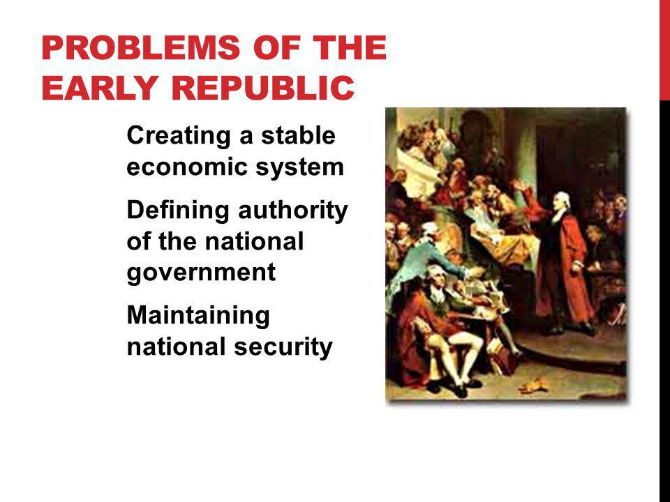 Problems of the Early Republic