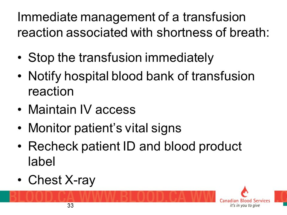 Immediate management of a transfusion reaction associated with shortness of breath: