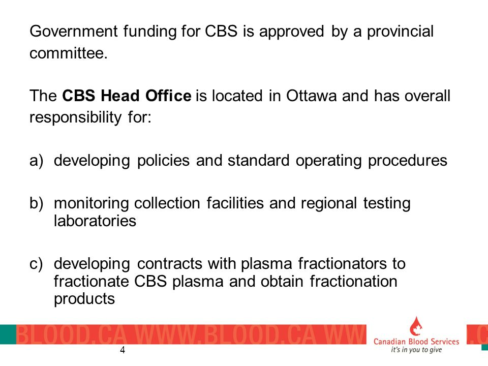 Government funding for CBS is approved by a provincial