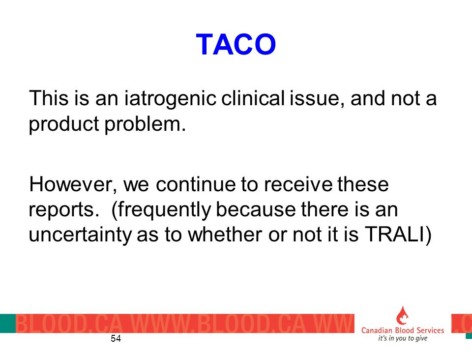 TACO This is an iatrogenic clinical issue, and not a product problem.