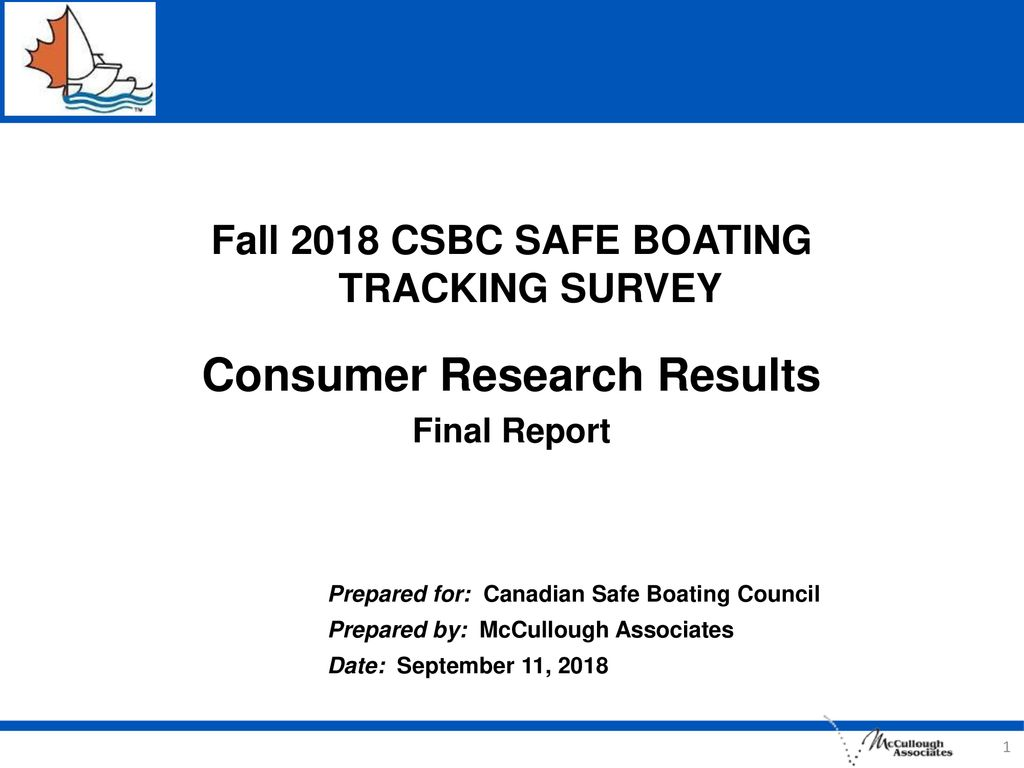 Fall 2018 CSBC SAFE BOATING TRACKING SURVEY Consumer Research Results
