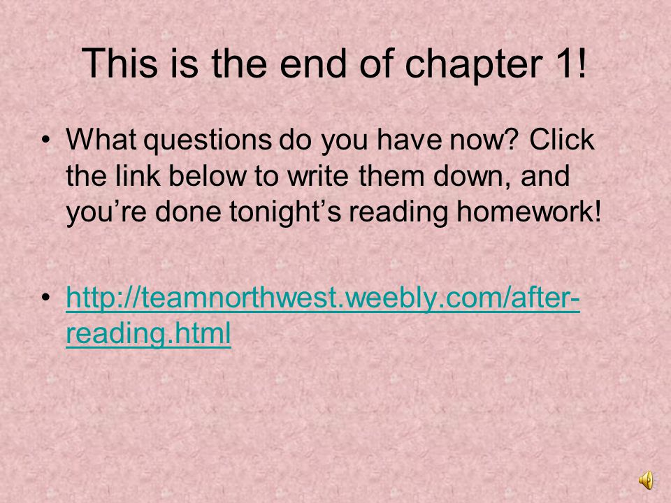 This is the end of chapter 1!