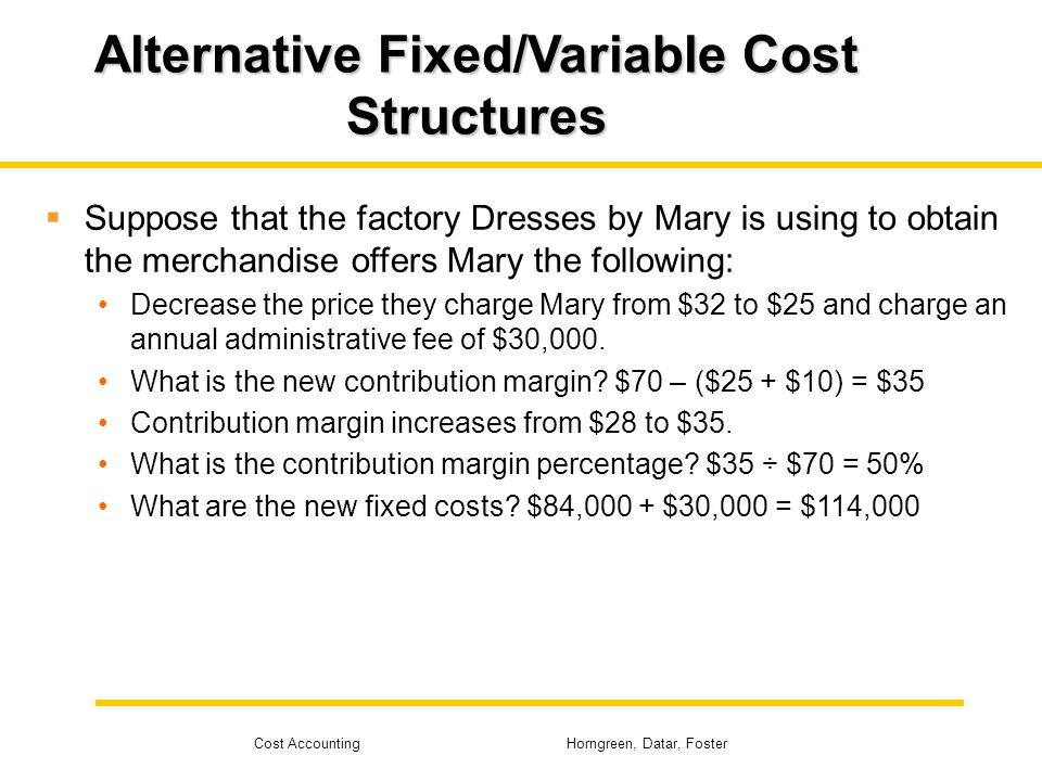 Alternative Fixed/Variable Cost Structures