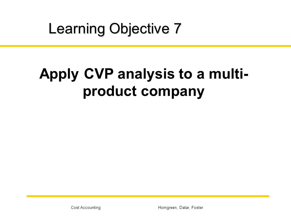 Apply CVP analysis to a multi-product company