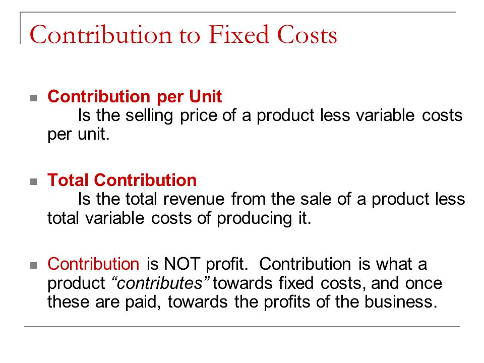 Contribution to Fixed Costs