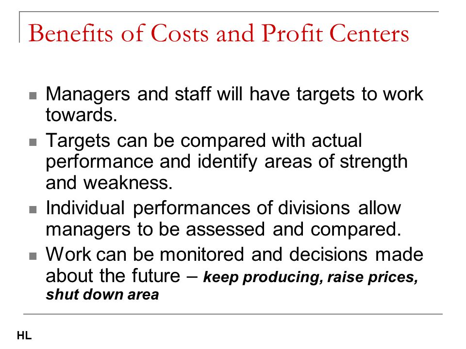 Benefits of Costs and Profit Centers