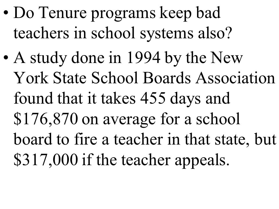 Do Tenure programs keep bad teachers in school systems also