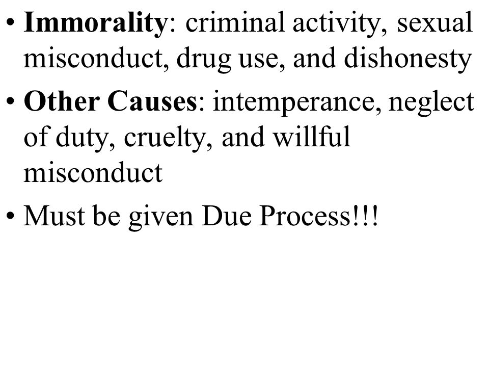 Immorality: criminal activity, sexual misconduct, drug use, and dishonesty
