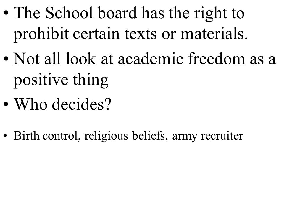 The School board has the right to prohibit certain texts or materials.