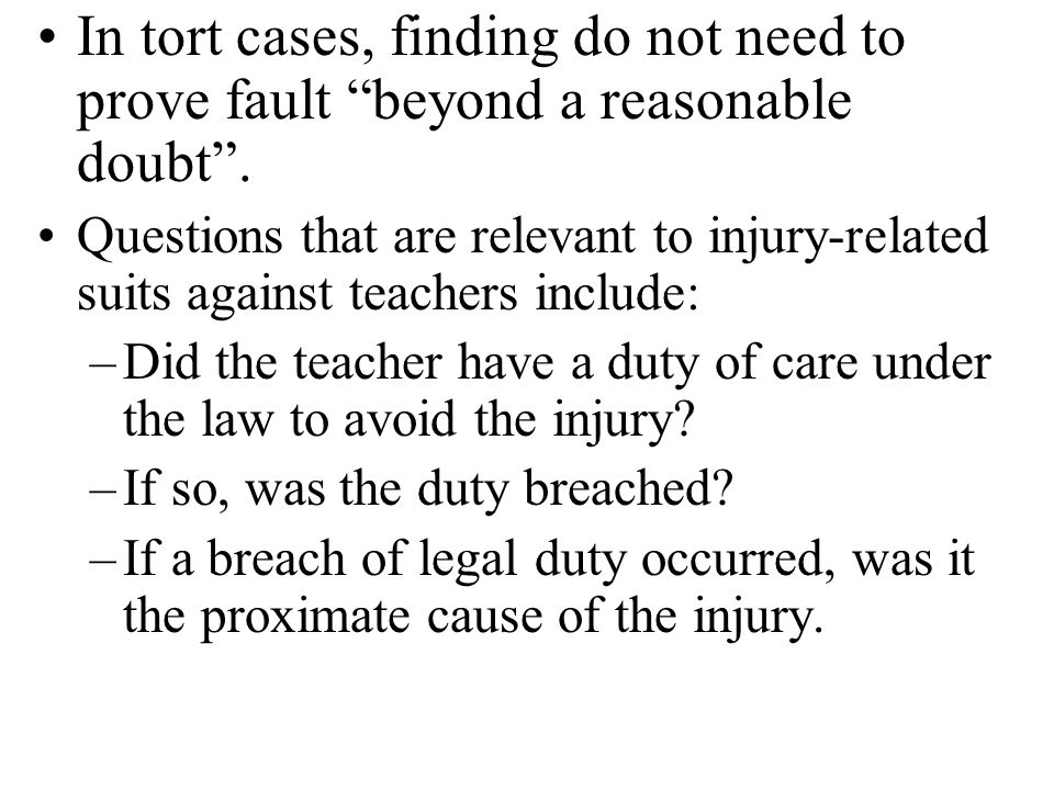 In tort cases, finding do not need to prove fault beyond a reasonable doubt .