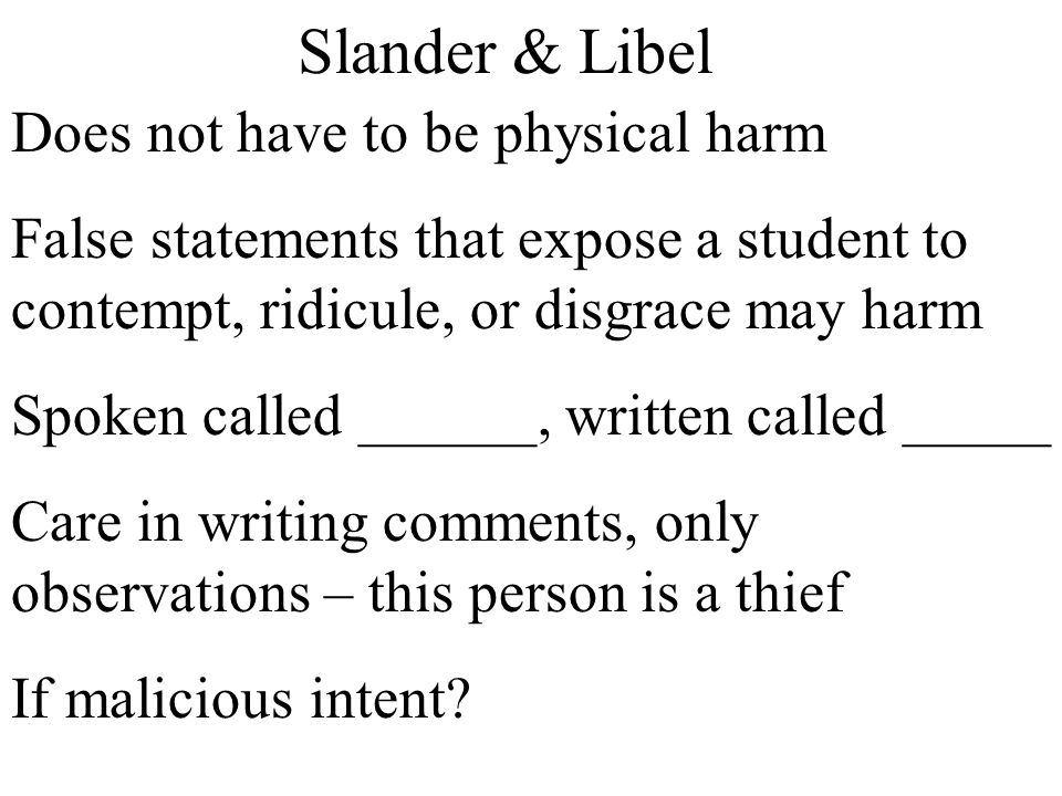 Slander & Libel Does not have to be physical harm