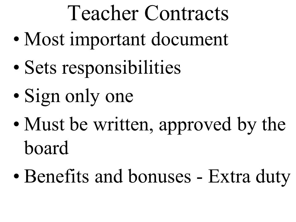 Teacher Contracts Most important document Sets responsibilities