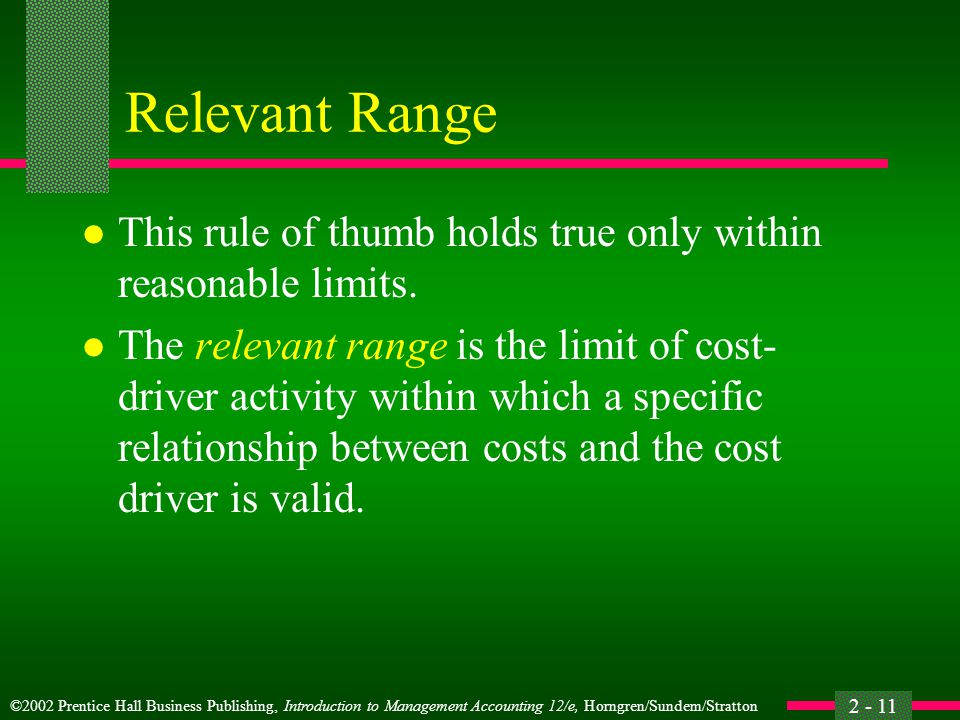 Relevant Range This rule of thumb holds true only within reasonable limits.
