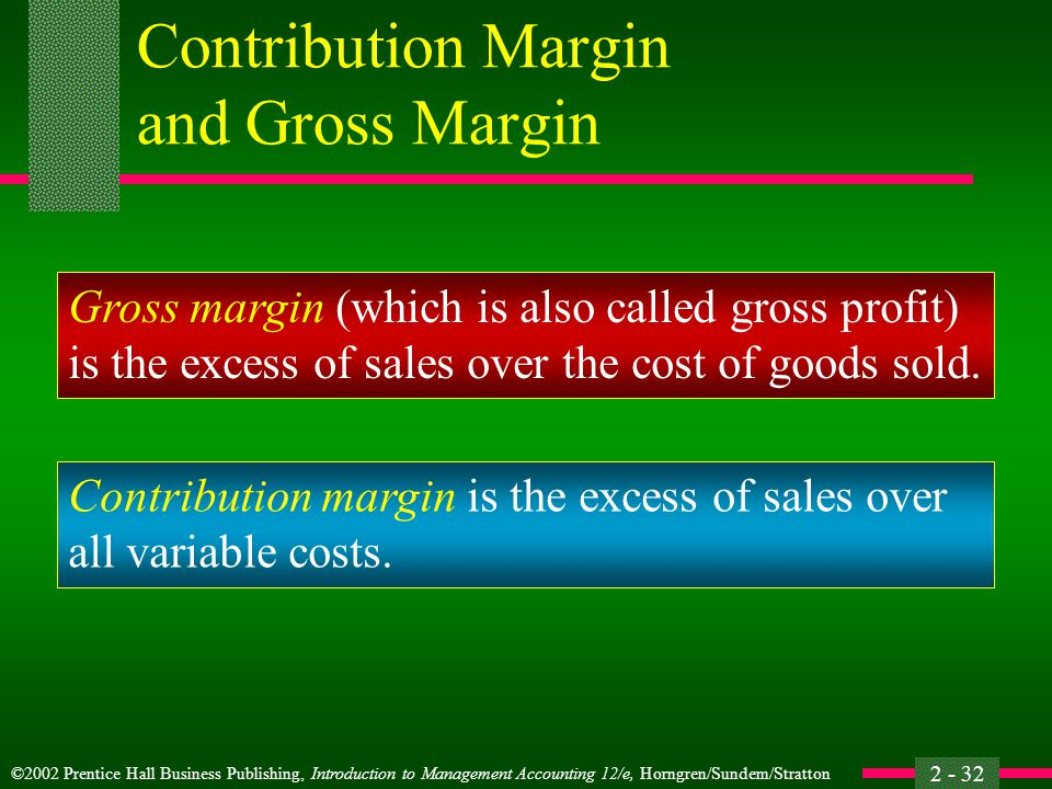 Contribution Margin and Gross Margin