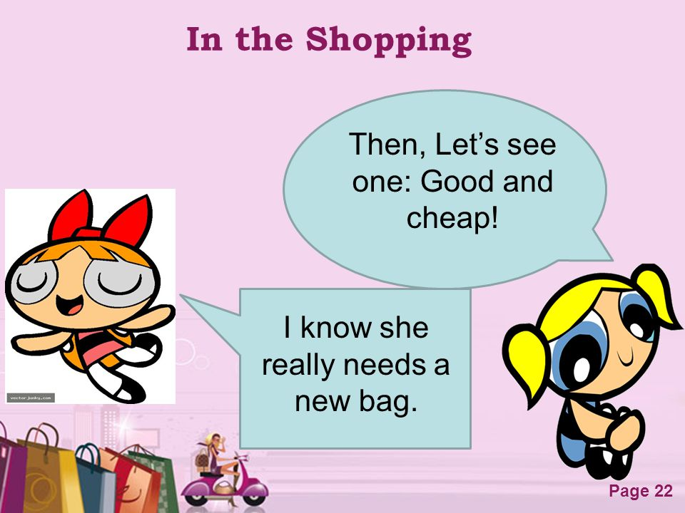 In the Shopping Then, Let's see one: Good and cheap!