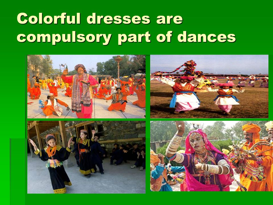 Colorful dresses are compulsory part of dances