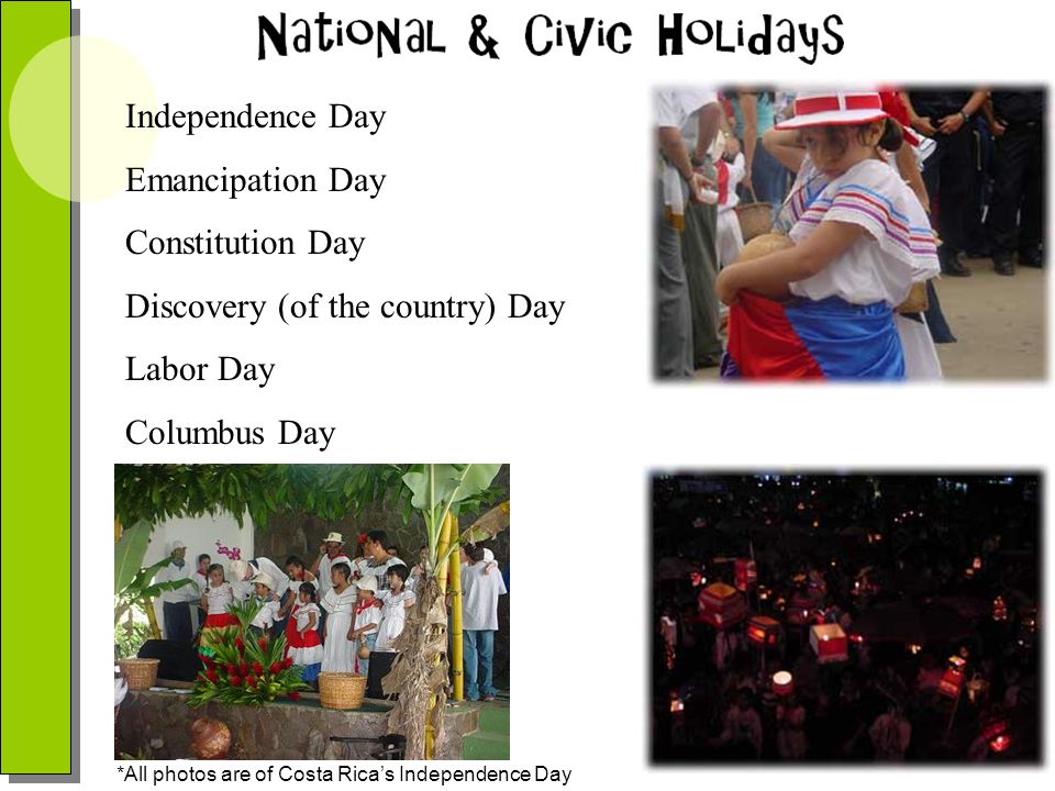 Discovery (of the country) Day Labor Day Columbus Day