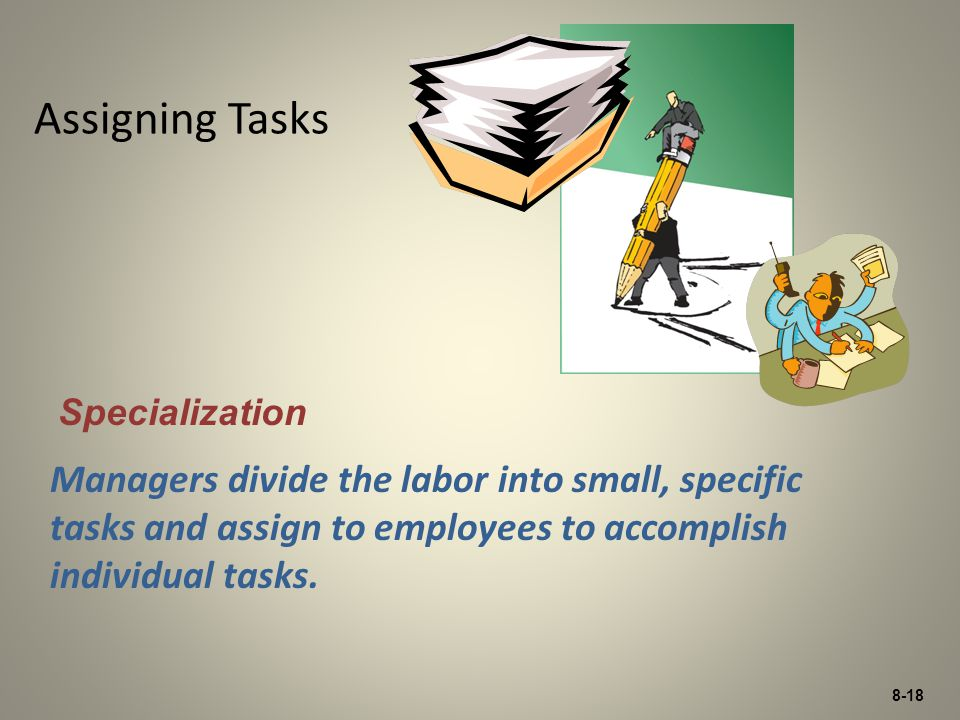 Assigning Tasks Specialization.