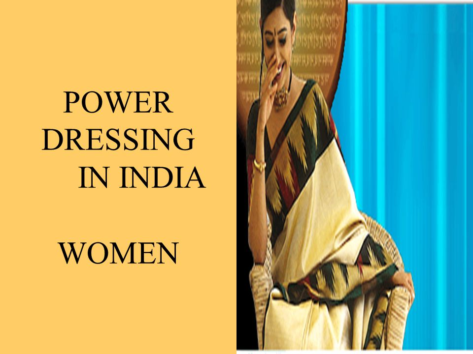 POWER DRESSING IN INDIA WOMEN