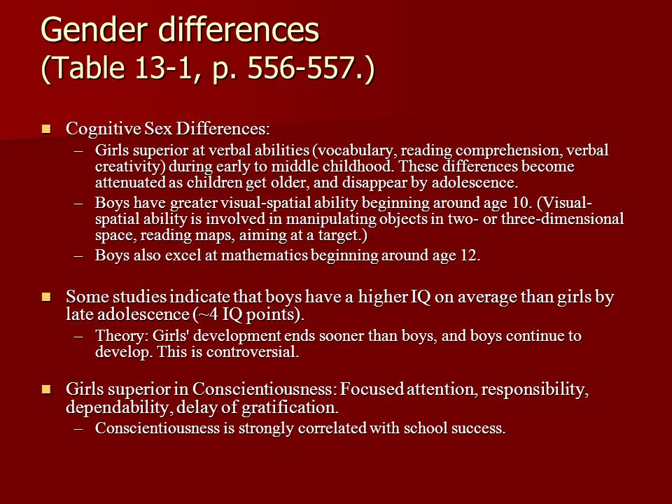 Gender differences (Table 13-1, p. 556-557.)
