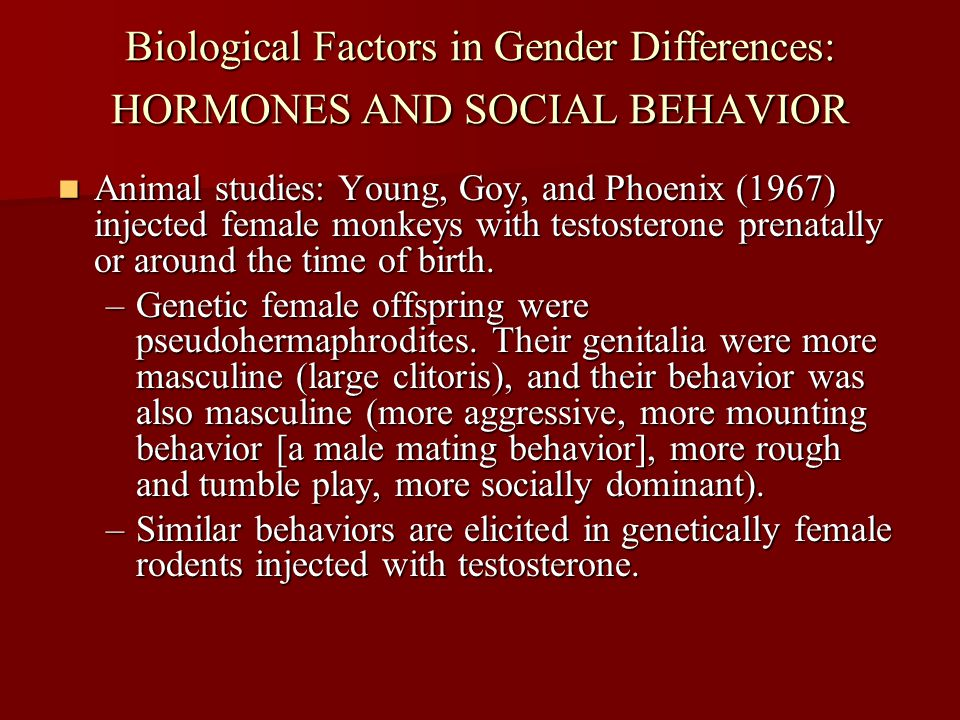 Biological Factors in Gender Differences: HORMONES AND SOCIAL BEHAVIOR