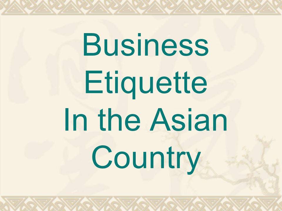 Business Etiquette In the Asian Country