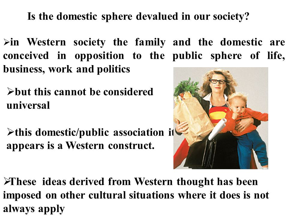 Is the domestic sphere devalued in our society