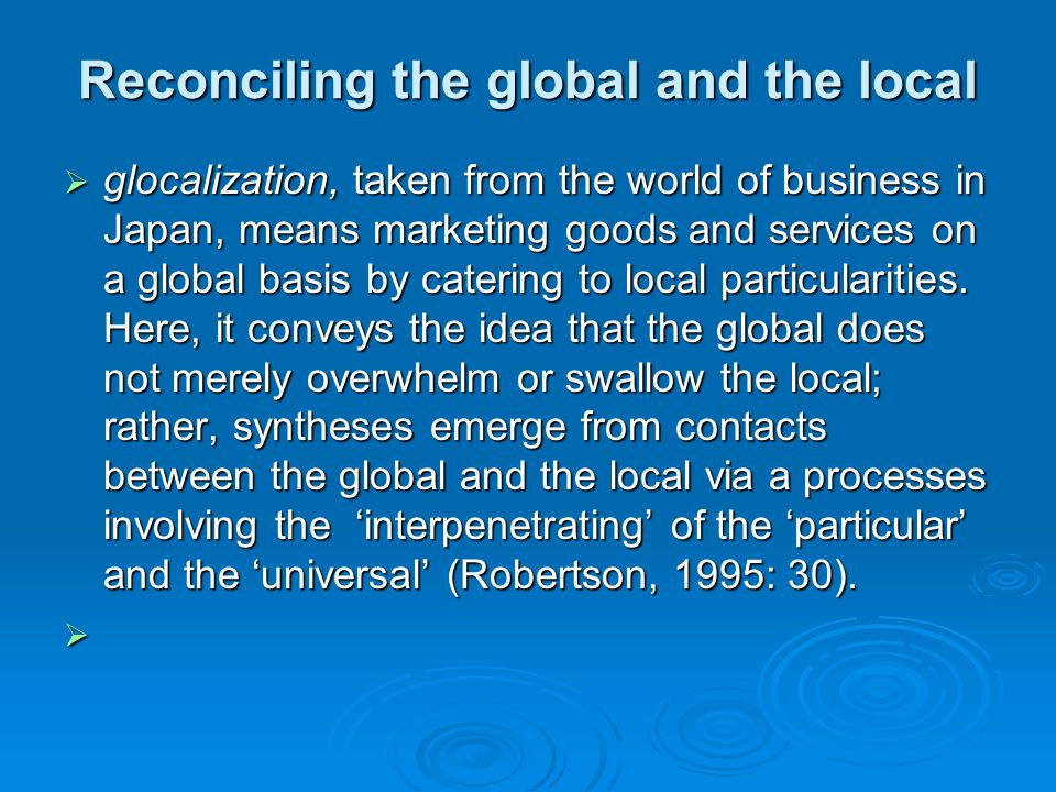 Reconciling the global and the local