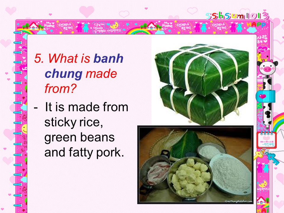 5. What is banh chung made from