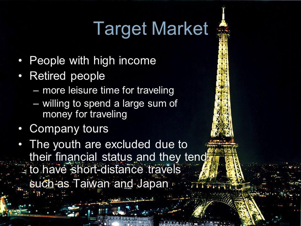 Target Market People with high income Retired people Company tours