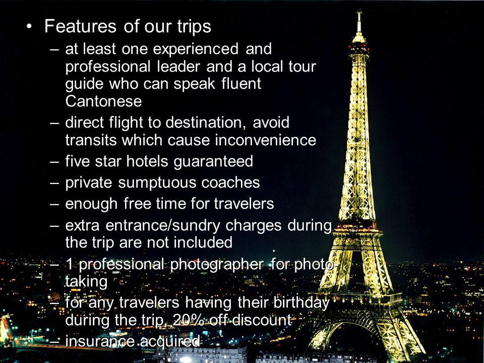 Features of our trips at least one experienced and professional leader and a local tour guide who can speak fluent Cantonese.