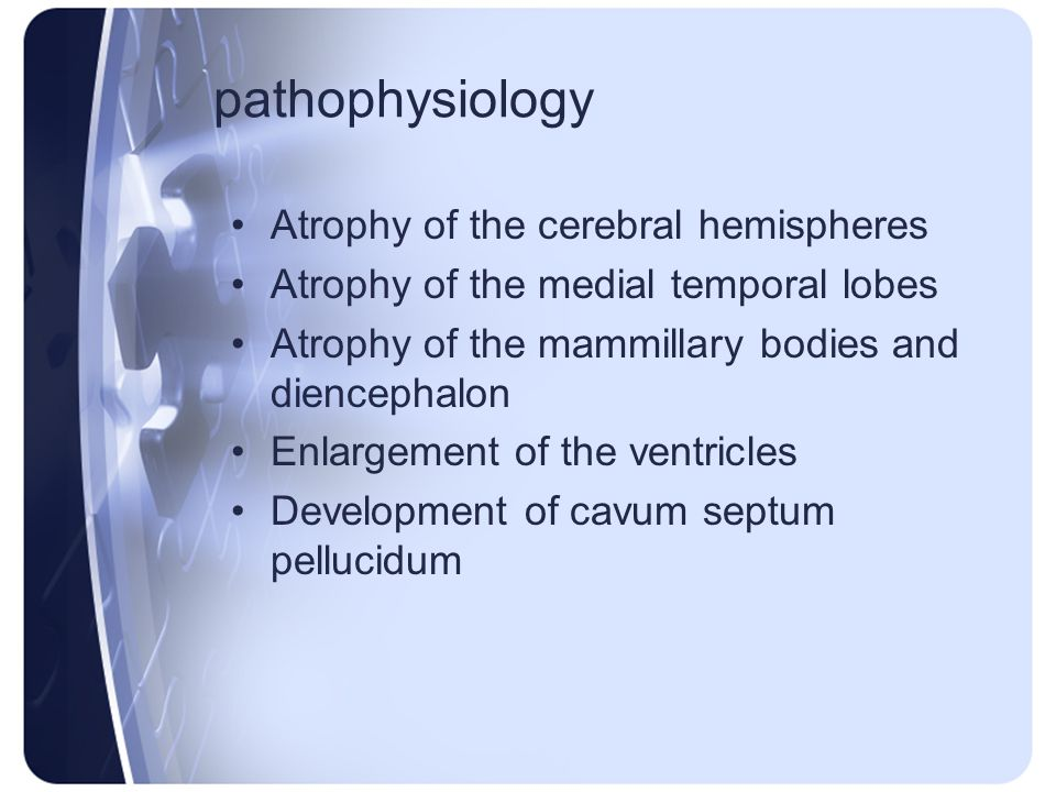 pathophysiology Atrophy of the cerebral hemispheres