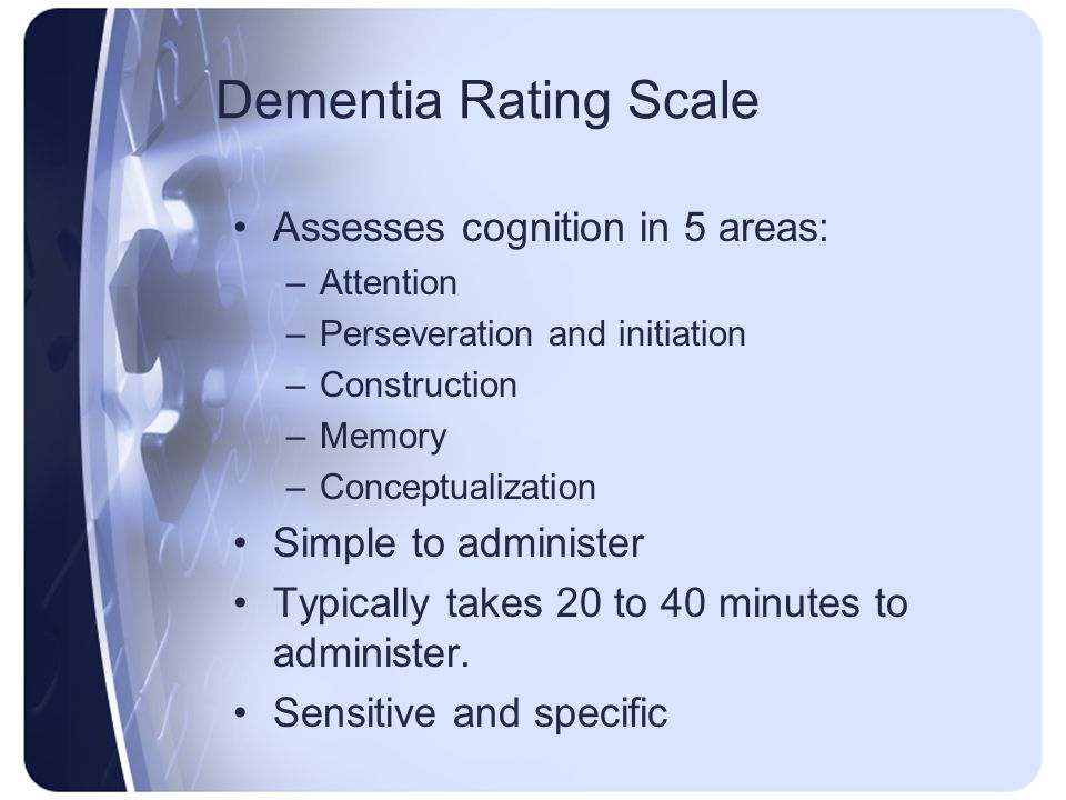 Dementia Rating Scale Assesses cognition in 5 areas: