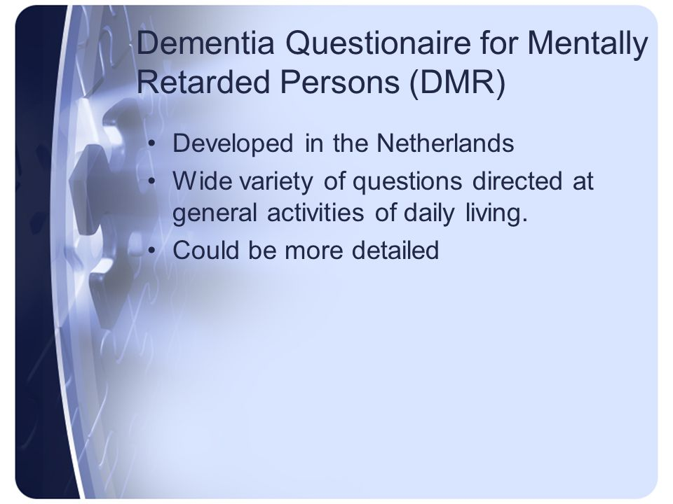 Dementia Questionaire for Mentally Retarded Persons (DMR)