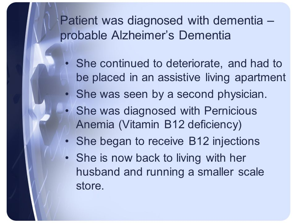 Patient was diagnosed with dementia – probable Alzheimer's Dementia