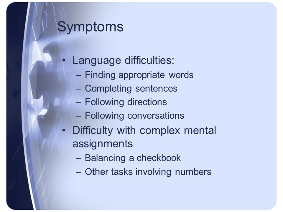 Symptoms Language difficulties: