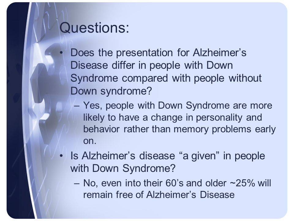 Questions: Does the presentation for Alzheimer's Disease differ in people with Down Syndrome compared with people without Down syndrome
