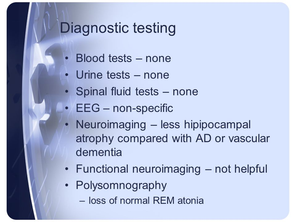Diagnostic testing Blood tests – none Urine tests – none