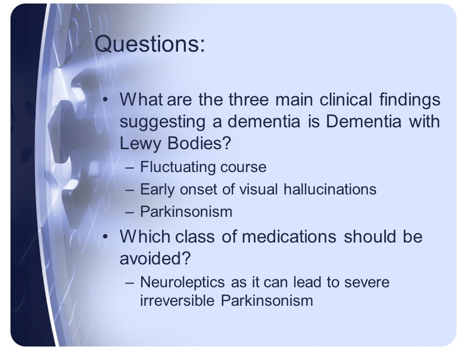 Questions: What are the three main clinical findings suggesting a dementia is Dementia with Lewy Bodies