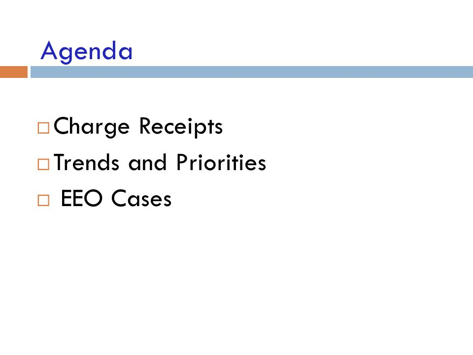 Agenda Charge Receipts Trends and Priorities EEO Cases