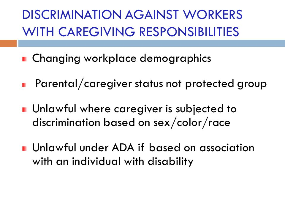DISCRIMINATION AGAINST WORKERS WITH CAREGIVING RESPONSIBILITIES