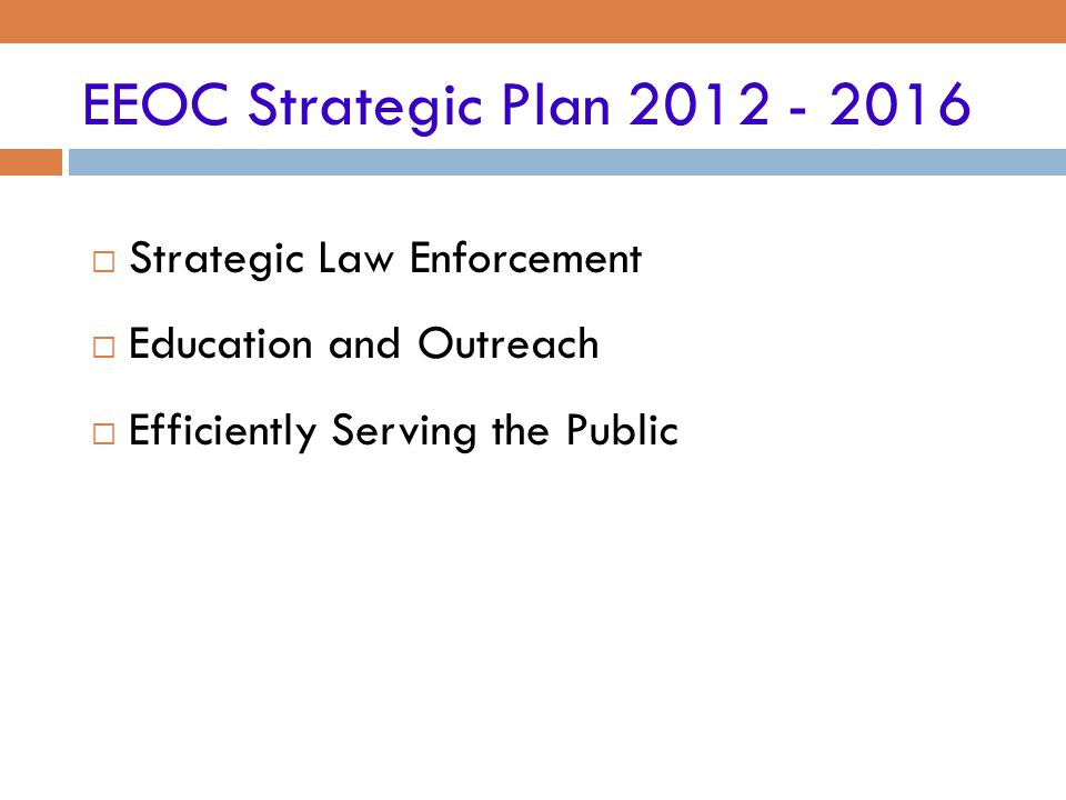 EEOC Strategic Plan 2012 - 2016 Strategic Law Enforcement